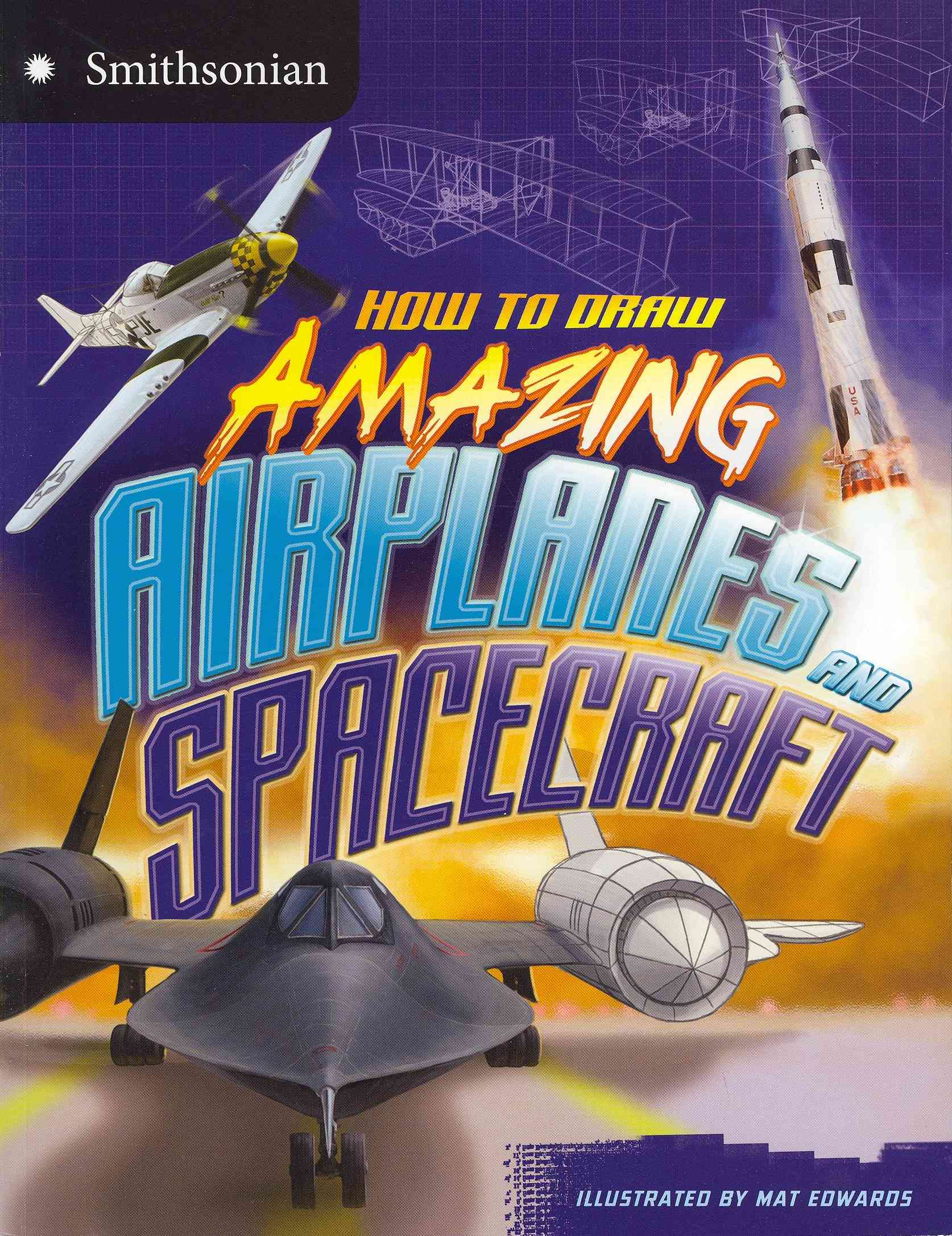 How to Draw Amazing Airplanes and Spacecraft By McCurry, Kristen/ Edwards, Mat (ILT)